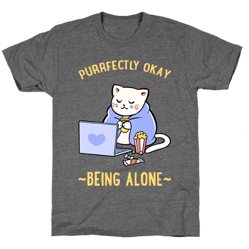 Purrfectly Okay Being Alone T-Shirt