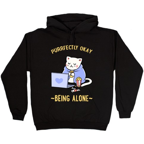Purrfectly Okay Being Alone Hooded Sweatshirt