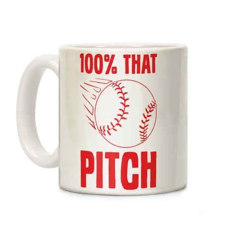 100% That Pitch Coffee Mug