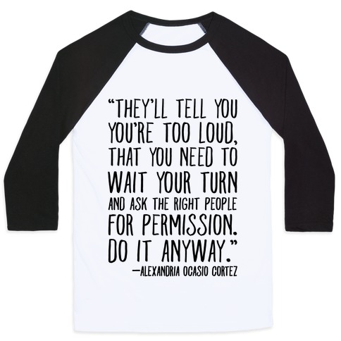 Do It Anyway Alexandria Ocasio-Cortez Quote Baseball Tee