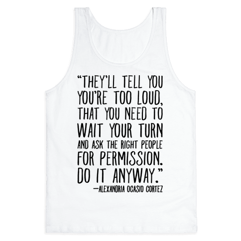 Do It Anyway Alexandria Ocasio-Cortez Quote  Tank Top