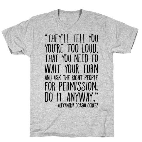 Do It Anyway Alexandria Ocasio-Cortez Quote T-Shirt