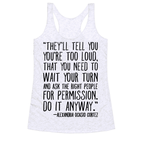 Do It Anyway Alexandria Ocasio-Cortez Quote  Racerback Tank Top