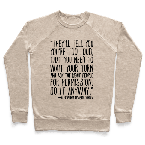 Do It Anyway Alexandria Ocasio-Cortez Quote  Pullover
