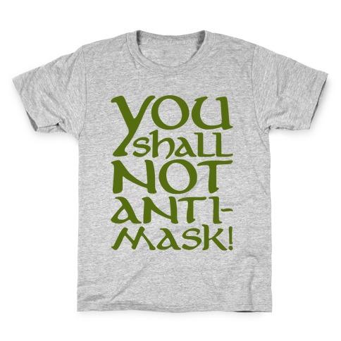 You Shall Not Anti-Mask Parody Kids T-Shirt