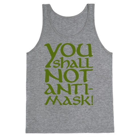 You Shall Not Anti-Mask Parody Tank Top