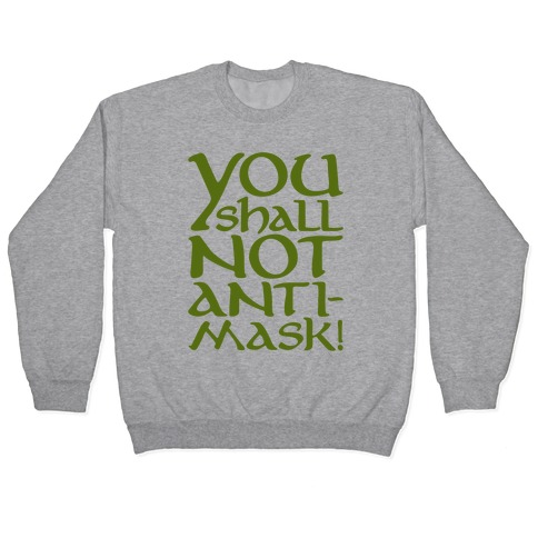 You Shall Not Anti-Mask Parody Pullover
