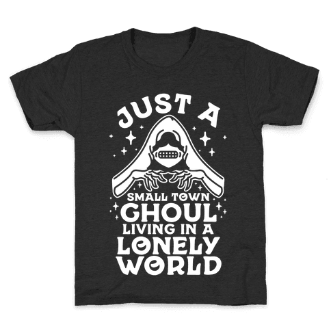 Just a Small Town Ghoul Living in a Lonely World Kids T-Shirt