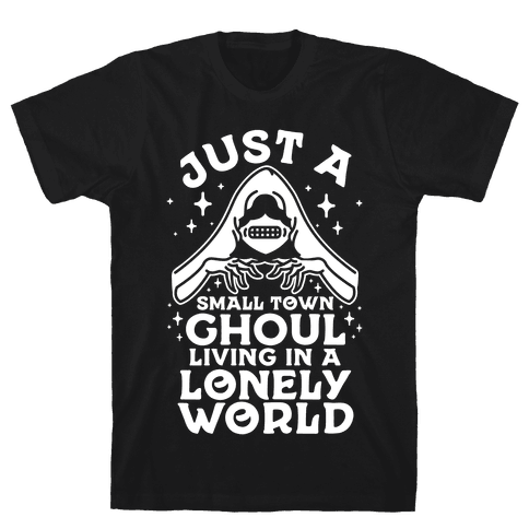 Just a Small Town Ghoul Living in a Lonely World Mens T-Shirt
