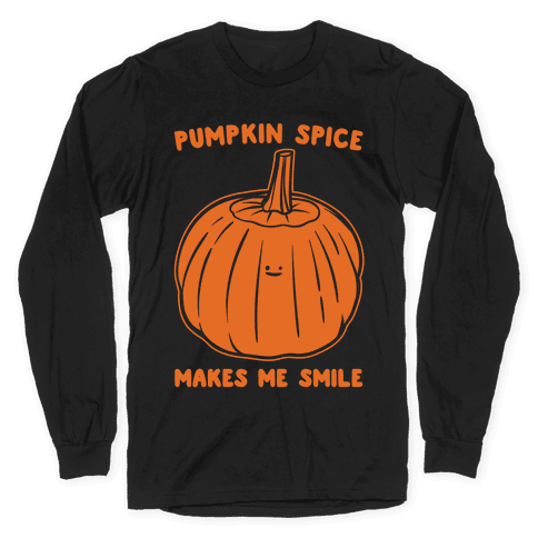 Pumpkin Spice Makes Me Smile White Print Long Sleeve T-Shirt