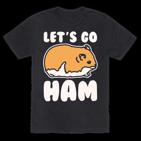 Let's Go Ham White Print Mens T-Shirt