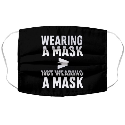 Wearing A Mask > Not Wearing A Mask Face Mask