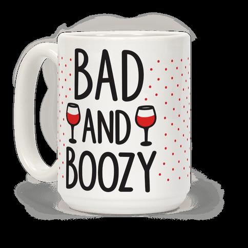 Bad And Boozy