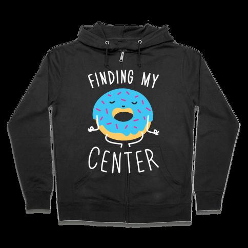 Finding My Center Zip Hoodie