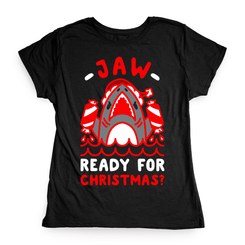 Jaw Ready For Christmas? Santa Shark Womens T-Shirt