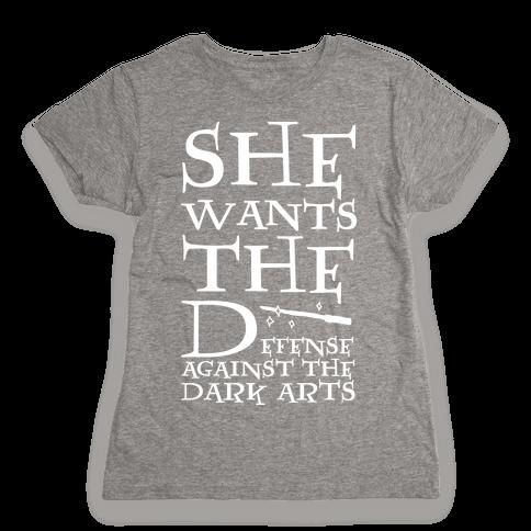 She Wants The Defense Against The Dark Arts Womens T-Shirt