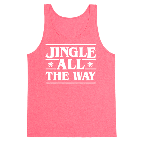 Jingle All The Way Things Parody Tank Top