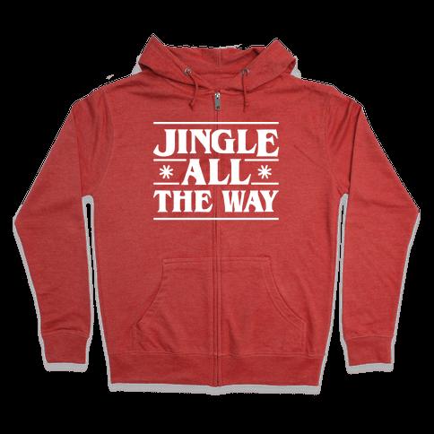 Jingle All The Way Things Parody Zip Hoodie