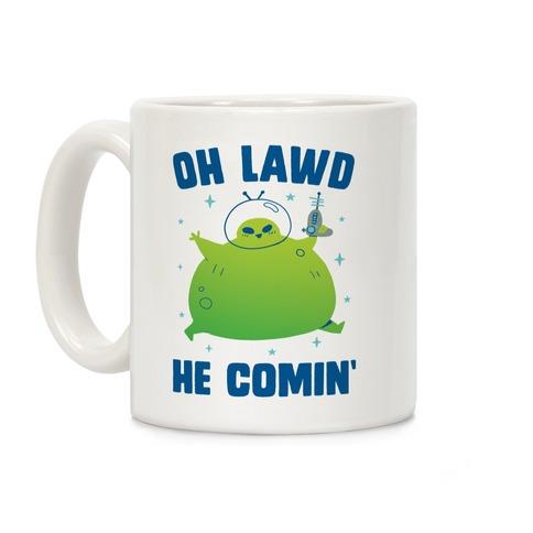 Oh Lawd He Comin Alien Coffee Mug