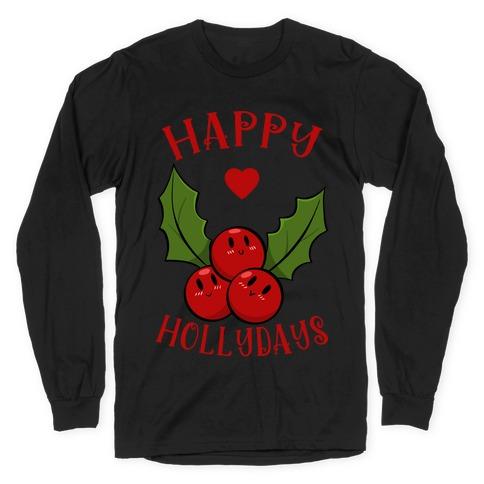 Happy Hollydays Long Sleeve T-Shirt