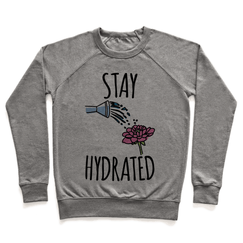 Stay Hydrated  Pullover