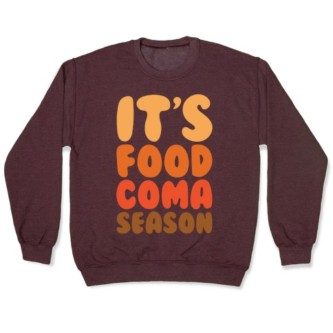 It's Food Coma Season White Print Pullover
