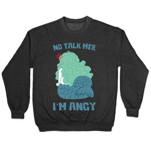No Talk Mer, I'm Angy Pullover