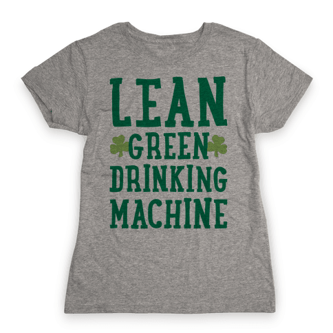 Lean Green Drinking Machine Womens T-Shirt
