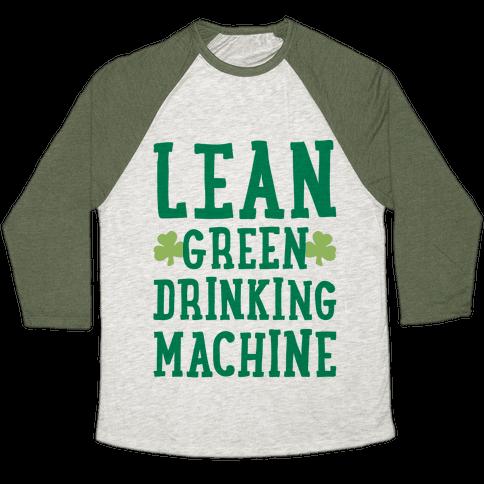Lean Green Drinking Machine Baseball Tee