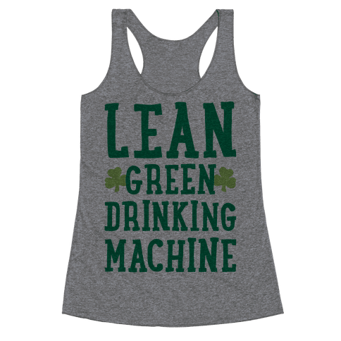 Lean Green Drinking Machine Racerback Tank Top