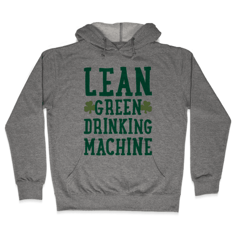 Lean Green Drinking Machine Hooded Sweatshirt