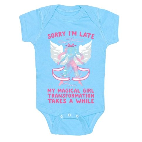 Sorry I'm Late, my Magical Girl Transformation Takes A While Baby Onesy