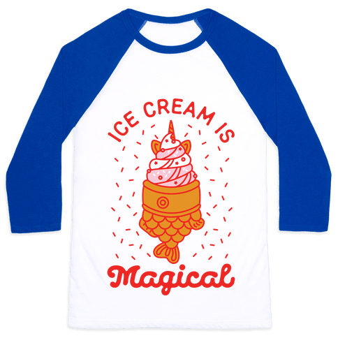 Ice Cream is Magical Baseball Tee