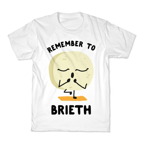 Remember To Brieth Kids T-Shirt