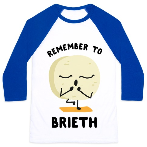 Remember To Brieth Baseball Tee
