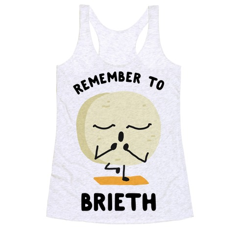 Remember To Brieth Racerback Tank Top