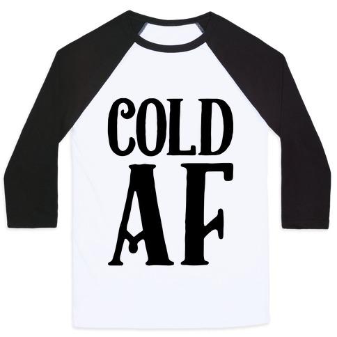 Cold AF Baseball Tee