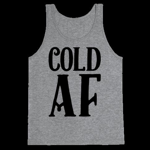 Cold AF Tank Top