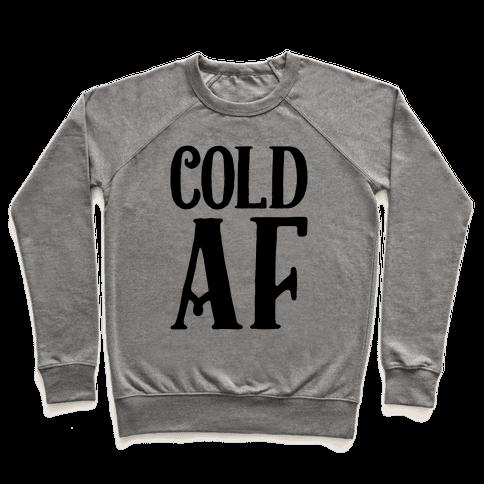 Cold AF Pullover