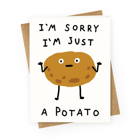 I'm Sorry I'm Just A Potato Greeting Card | LookHUMAN