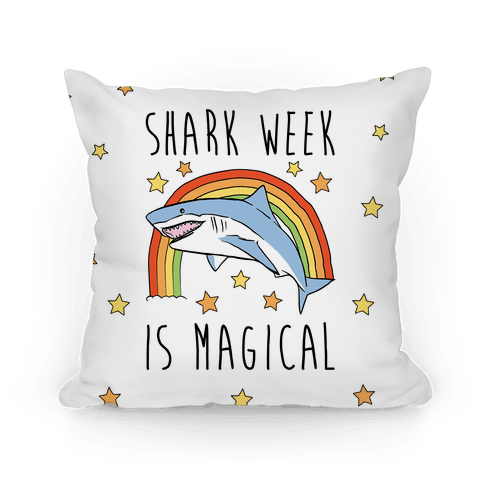 Shark Week Is Magical Parody Pillow