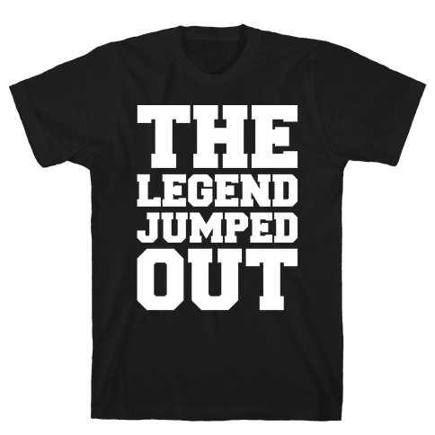 The Legend Jumped Out Parody White Print Mens T-Shirt