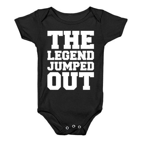 The Legend Jumped Out Parody White Print Baby Onesy