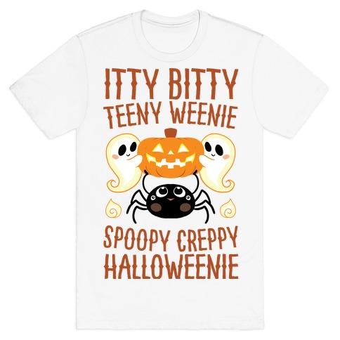 Itty Bitty Teeny Weenie Spoopy Creppy Halloweenie T-Shirt