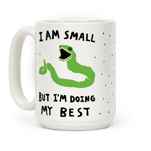 I Am Small But I'm Doing My Best Coffee Mug