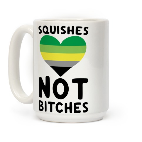 Squishes Not Bitches Coffee Mug