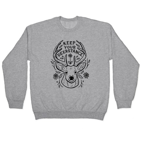 Keep Your Deerstance Pullover