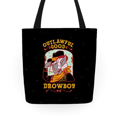 Outlawful Good Drowboy Tote