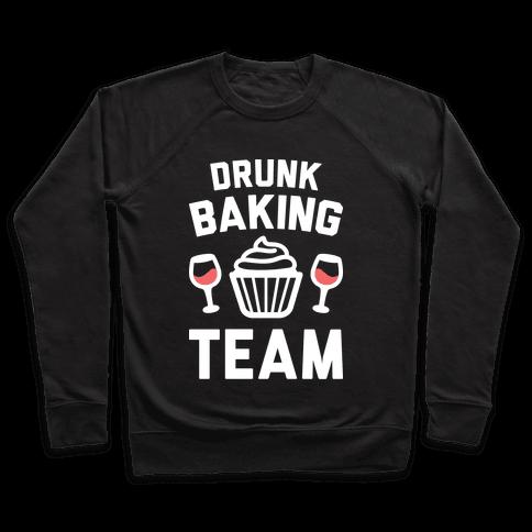 Drunk Baking Team Pullover