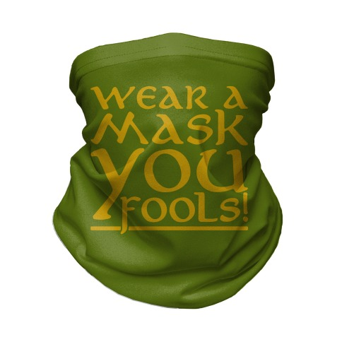 Wear A Mask You Fools Parody Neck Gaiter